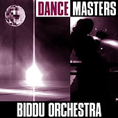 Play & Download Dance Masters by Biddu Orchestra | Napster