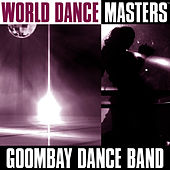 Play & Download World Dance Masters by Goombay Dance Band | Napster