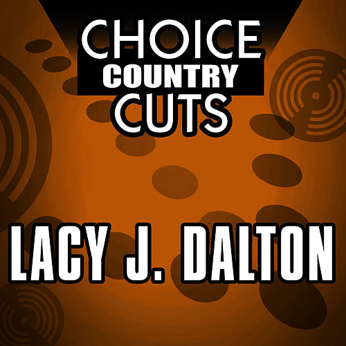 Play & Download Choice Country Cuts by Lacy J. Dalton | Napster