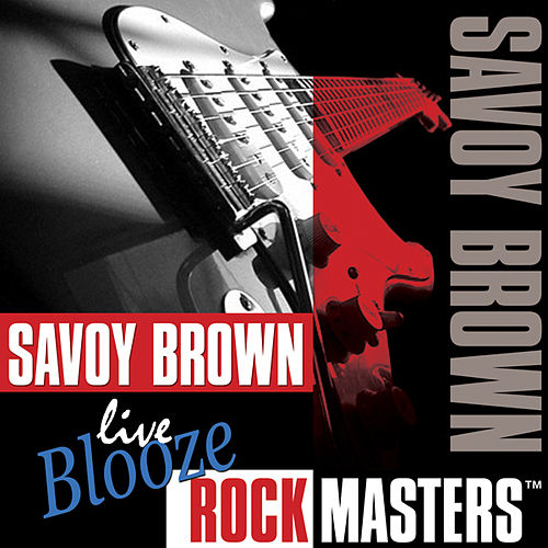 Play & Download Live Blooze Rock Masters by Savoy Brown | Napster