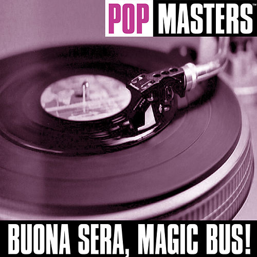 Play & Download Pop Masters: Buona Sera, Magic Bus! by Various Artists | Napster