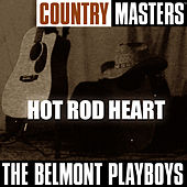 Play & Download Country Masters: Hot Rod Heart by The Belmont Playboys | Napster