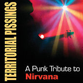 Play & Download Territorial Pissings: A Punk Tribute to Nirvana by Various Artists | Napster