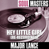 Soul Masters: Hey Little Girl (Re-Recordings) by Major Lance
