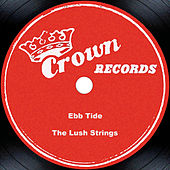 Play & Download Ebb Tide by The Lush Strings | Napster