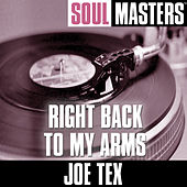 Soul Masters: Right Back To My Arms by Joe Tex