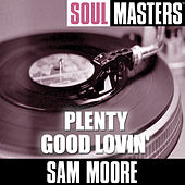 Play & Download Soul Masters: Plenty Good Lovin' by Sam Moore | Napster