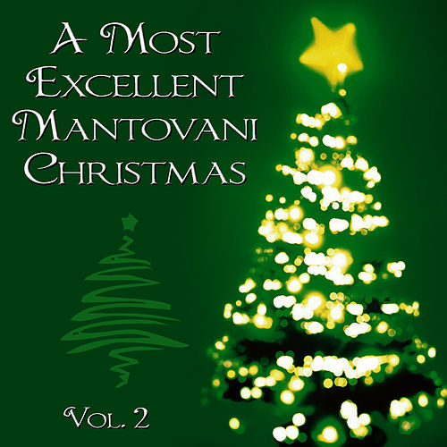 Play & Download A Most Excellent Mantovani Christmas, Vol. 2 by Mantovani | Napster