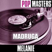 Play & Download Pop Masters: Madruga by Melanie | Napster