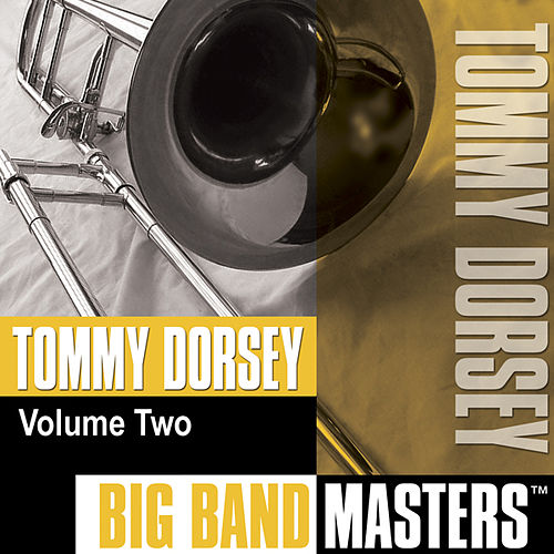 Play & Download Big Band Masters, Vol. 2 by Tommy Dorsey | Napster