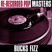 Play & Download Re-Recorded Pop Masters by Bucks Fizz | Napster
