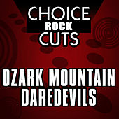 Choice Rock Cuts by Ozark Mountain Daredevils