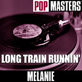 Play & Download Pop Masters: Long Train Runnin' by Melanie | Napster