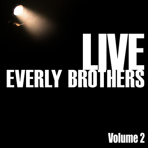 Everly Brothers Live, Vol. 2 by The Everly Brothers