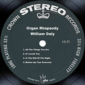 Organ Rhapsody by William Daly