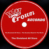 The Dixieland All Stars - The Greatest Band In The World by The Dixieland All Stars