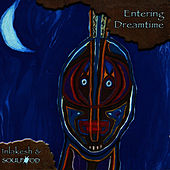 Play & Download Entering Dreamtime by Soulfood | Napster