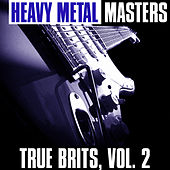 Play & Download Heavy Metal Masters: True Brits, Vol. 2 by Various Artists | Napster