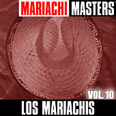 Mariachi Masters  Vol. 10 by The Mariachis