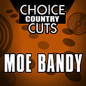 Play & Download Choice Country Cuts by Moe Bandy | Napster