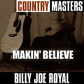 Country Masters: Makin' Believe by Billy Joe Royal