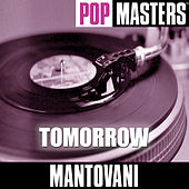Pop Masters: Tomorrow by Mantovani