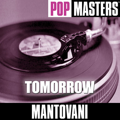 Play & Download Pop Masters: Tomorrow by Mantovani | Napster
