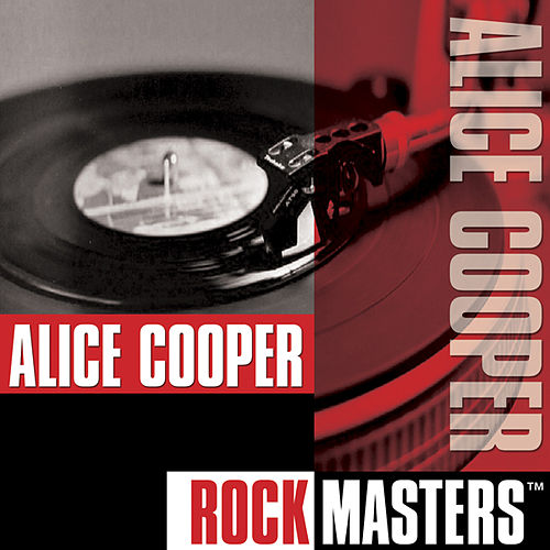 Play & Download Rock Masters -- Alice Cooper by Alice Cooper | Napster