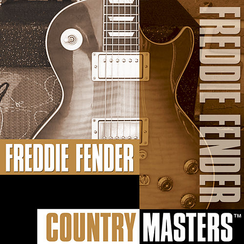 Play & Download Country Masters by Freddy Fender | Napster