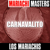 Mariachi Masters: Carnavalito by The Mariachis