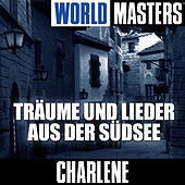 Play & Download World Masters: Tr?ume Und Lieder Aus Der S?dsee by Charlene | Napster