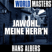 Play & Download World Masters: Jawohl, Meine Herr'n by Hans Albers | Napster