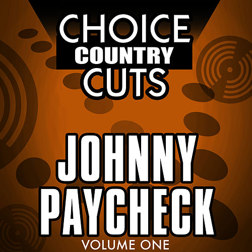 Play & Download Choice Country Cuts by Johnny Paycheck | Napster