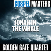 Play & Download Gospel Masters: Jonah in the Whale by Golden Gate Quartet | Napster