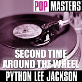 Play & Download Pop Masters: Second Time Around The Wheel by Python Lee Jackson | Napster