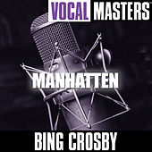 Play & Download Vocal Masters: Manhatten by Bing Crosby | Napster