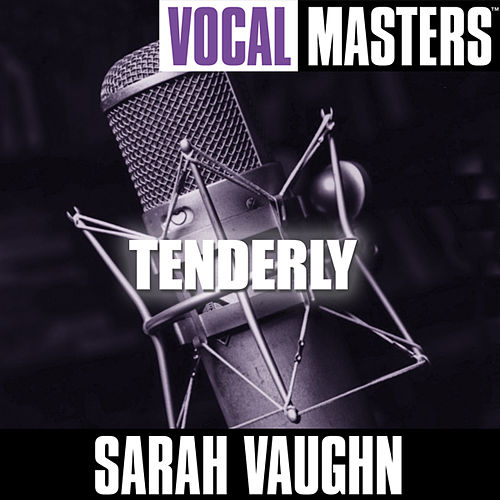 Play & Download Vocal Masters: Tenderly by Sarah Vaughan | Napster