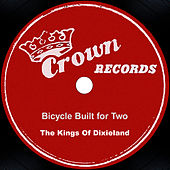 Play & Download Bicycle Built for Two by The Kings Of Dixieland | Napster