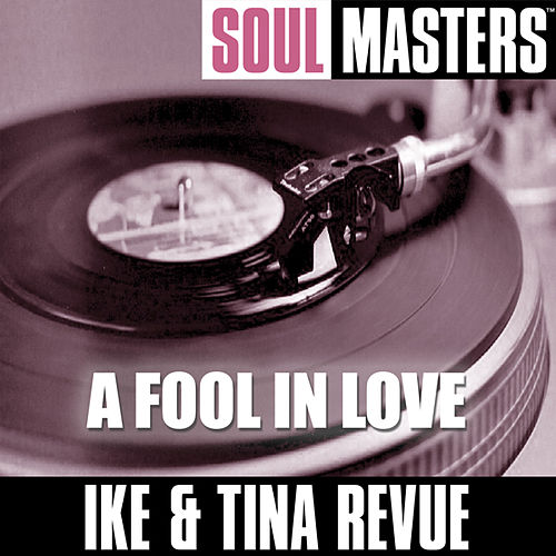 Play & Download Soul Masters: A Fool In Love by Ike and Tina Turner | Napster