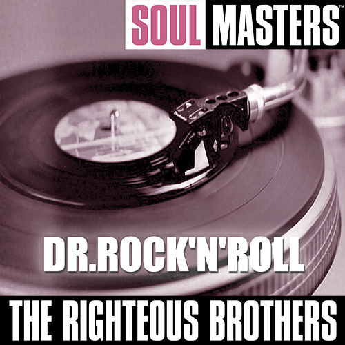 Soul Masters: Dr.Rock 'N' Roll by The Righteous Brothers