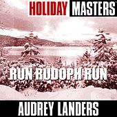 Play & Download Holiday Masters: Run Rudoph Run by Audrey Landers | Napster