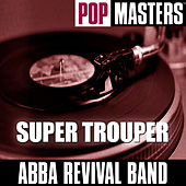 Pop Masters: Super Trouper by ABBA Revival Band