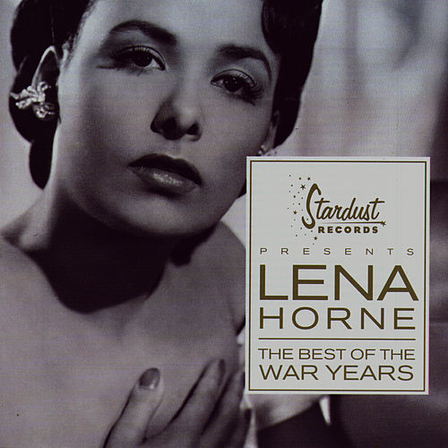 The Best Of The War Years by Lena Horne