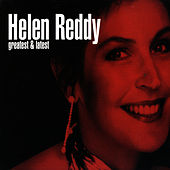 Play & Download Greatest & Latest by Helen Reddy | Napster