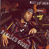 Play & Download Damaged Goods by Nils Lofgren | Napster