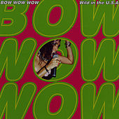 Play & Download Wild In The U.S.A. by Bow Wow Wow | Napster