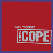 Back Together/Brother Lee by Citizen Cope