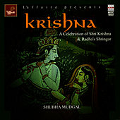 Play & Download Krishna - A Celebration Of Shri Krishna & Radha's Shringar by Shubha Mudgal | Napster