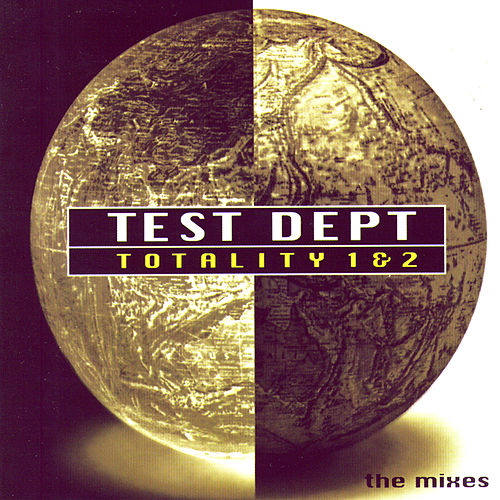 Play & Download Totality 1 & 2 - The Mixes by Test Dept. | Napster