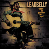 The Best Of Leadbelly by Leadbelly